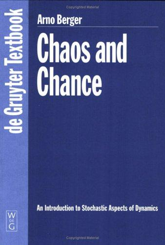 Chaos and Chance: An Introduction to Stochastic Aspects of Dynamics (de Gruyter Textbook)