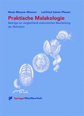 Praktische Malakologie Beitrage Zur Vergleichend-Anatomischen Bearbeitung Der Mollusken Caudofoveata Bis Gastropoda-*Streptoneura