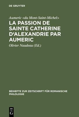 Passion de Sainte Catherine D'Alexandrie Par Aumeric