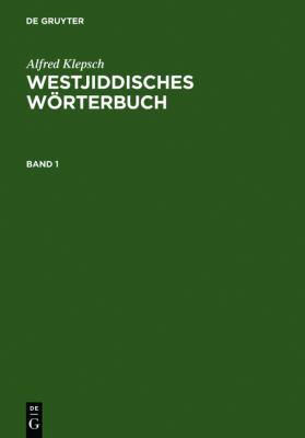 Westjiddisches Warterbuch: Auf Der Basis Dialektologischer Erhebungen in Mittelfranken