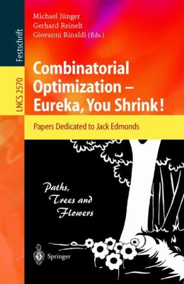 Combinatorial Optimization--Eureka, You Shrink Papers Dedicated to Jack Edmonds  5th International Workshop, Aussois, France, March 5-9, 2001, Revised Papers