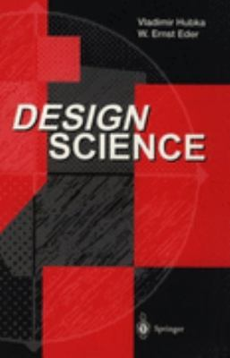 Design Science: Introduction to Needs, Scope, and Organization of Engineering Design Knowledge