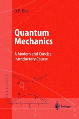 Quantum Mechanics A Modern and Concise Introductory Course