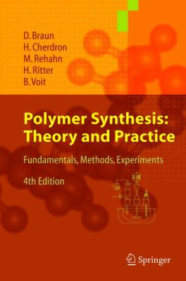 Polymer Synthesis Theory and Practice; Fundamentals, Methods, Experiments