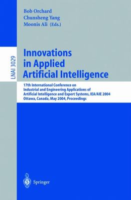 Innovations In Applied Artificial Intelligence 17th International Conference On Industrial And Engineering Applications of Artificial Intelligence And Expert Systems, IEA/AIE 2004 Ottawa, Canada, M