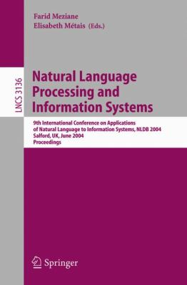 Natural Language Processing And Information Systems 9th International Conference On Applications Of Natural Languages To Information Systems, Nldb 2004, Salford, Uk, June 23-25, 2004, Proceedings