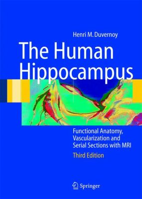 Human Hippocampus Functional Anatomy, Vascularization And Serial Sections With Mri