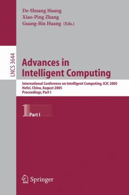 Advances in Intelligent Computing International Conference on Intelligent Computing, Icic 2005, Hefei, China, August 23-26, 2005, Proceedings