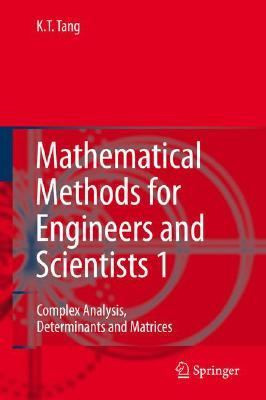 Mathematical Methods for Engineers And Scientists I Complex Analysis, Determinates And Matrices