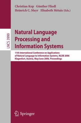 Natural Language Processing And Information Systems 11th International Conference on Applications of Natural Language to Information Systems, Nldb 2006, Klagenfurt, Austria, May 31-june 2, 2006, Proceed