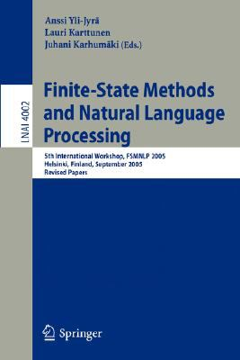 Finite-state Methods And Natural Language Processing 5th International Workshop, Fsmnlp 2005, Helsinki, Finland, September 1-2, 2005, Revised Papers