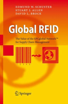 Global Rfid The Value of the Epcglobal Network for Supply Chain Management