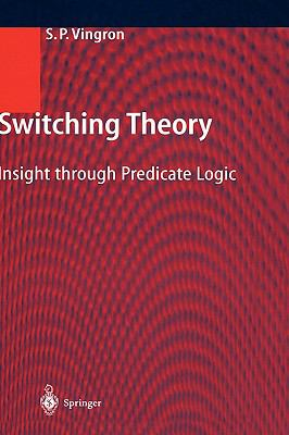 Switching Theory Insight Through Predicate Logic