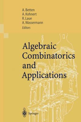 Algebraic Combinatorics and Applications Proceedings of the Euroconference Algebraic Combinatorics and Applications (Alcoma), Held in Gossweinstein, Germany, on September 12-19, 1999