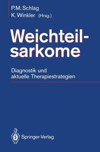 Weichteilsarkome: Diagnostik und aktuelle Therapiestrategien (German Edition)