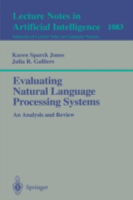 Evaluating Natural Language Processing Systems An Analysis and Review