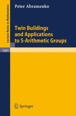 Twin Buildings and Applications to S-Arithmetic Groups, Vol. 164