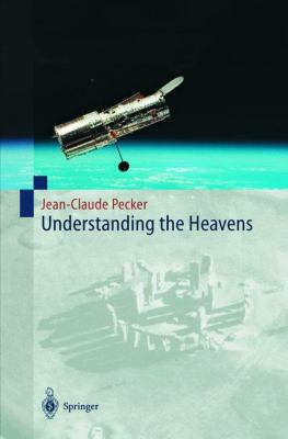 Understanding the Heavens Thirty Centuries of Astronomical Ideas from Ancient Thinking to Modern Cosmology