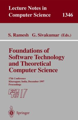 Foundations of Software Technology and Theoretical Computer Science 17th Conference, Kharagpur, India, December 18-20, 1997. Proceedings