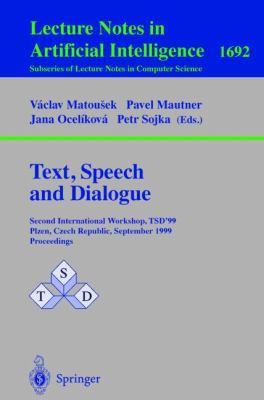 Text, Speech and Dialogue 2nd International Workshop, Tsd'99 Plzen, Czech Republic, September 13-1 7, 1999, Proceedings