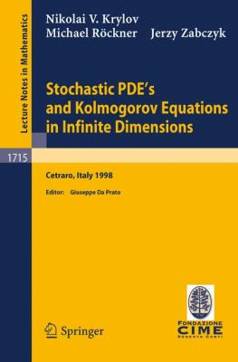 Stochastic Pde's and Kolmogorov Equations in Infinite Dimensions Lectures Given at the 2nd Session of the Centro Internazionale Matematico Estivo (C.I.M.E.) Held in Cetraro, Italy, August 24- September 1, 1998