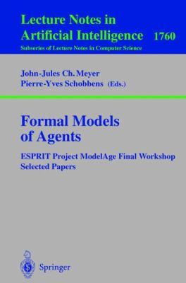 Formal Models of Agents Esprit Project Modelage Final Workshop  Selected Papers