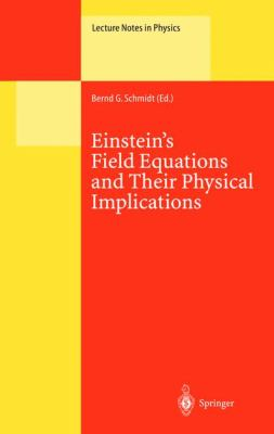 Einstein's Field Equations and Their Physical Implications Selected Essays in Honour of Jurgen Ehlers