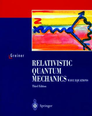 Relativistic Quantum Mechanics Wave Equations