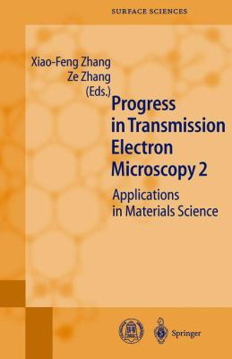 Progress in Transmission Electron Microscopy 2 Applications in Materials Science