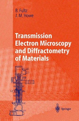 Transmission Electron Microscopy and Diffractometry of Materials