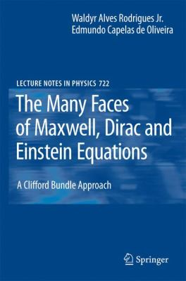 Many Faces of Maxwell, Dirac and Einstein Equations