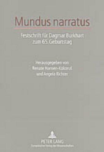 Mundus narratus: Festschrift fr Dagmar Burkhart zum 65. Geburtstag (German Edition)