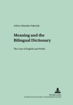 Meaning And the Bilingual Dictionary The Case of English And Polish