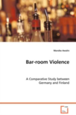 Bar-room Violence: A Comparative Study between Germany and Finland