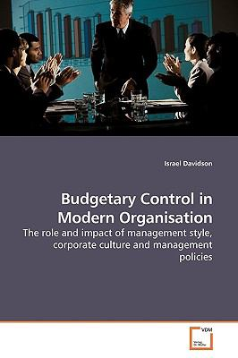 the impact of budgetary control on This study examined how budgetary control can impact on the performance of dara-salaam bank the objectives were to find out how responsibility accounting influences organizational performance, to .