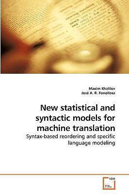 New statistical and syntactic models for machine translation: Syntax-based reordering and specific language modeling