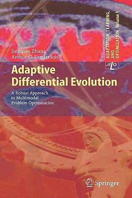 Adaptive Differential Evolution: A Robust Approach to Multimodal Problem Optimization (Adaptation, Learning, and Optimization)