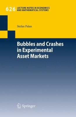 Bubbles and Crashes in Experimental Asset Markets (Lecture Notes in Economics and Mathematical Systems)