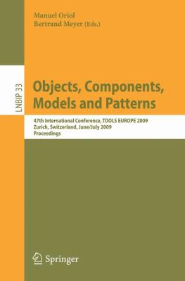 Objects, Components, Models and Patterns: 47th International Conference, TOOLS EUROPE 2009, Zurich, Switzerland, June 29-July 3, 2009, Proceedings (Lecture Notes in Business Information Processing)