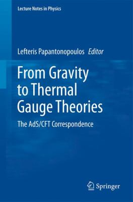 From Gravity to Thermal Gauge Theories: The AdS/CFT Correspondence (Lecture Notes in Physics)