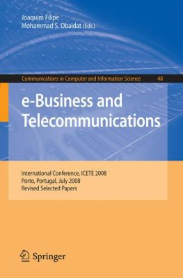 e-Business and Telecommunications: International Conference, ICETE 2008, Porto, Portugal, July 26-29, 2008, Revised Selected Papers (Communications in Computer and Information Science)