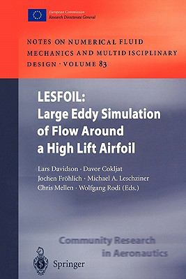 LESFOIL: Large Eddy Simulation of Flow Around a High Lift Airfoil: Results of the Project LESFOIL Supported by the European Union 1998 - 2001 (Notes ... Fluid Mechanics and Multidisciplinary Design)
