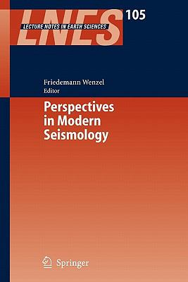 Perspectives in Modern Seismology (Lecture Notes in Earth Sciences)