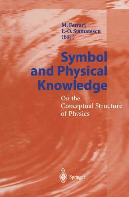 Symbol and Physical Knowledge: On the Conceptual Structure of Physics