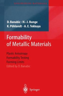 Formability of Metallic Materials : Plastic Anisotropy, Formability Testing, Forming Limits