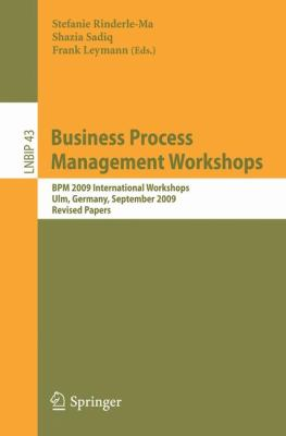 Business Process Management Workshops: BPM 2009 International Workshops, Ulm, Germany, September 7, 2009, Revised Papers (Lecture Notes in Business Information Processing)