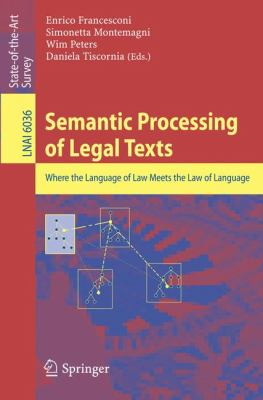 Semantic Processing of Legal Texts : Where the Language of Law Meets the Law of Language