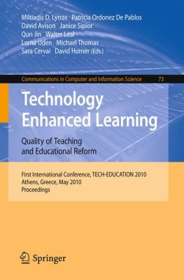 Technology Enhanced Learning: Quality of Teaching and Educational Reform: 1st International Conference, TECH-EDUCATION 2010, Athens, Greece, May 19-21, ... in Computer and Information Science)