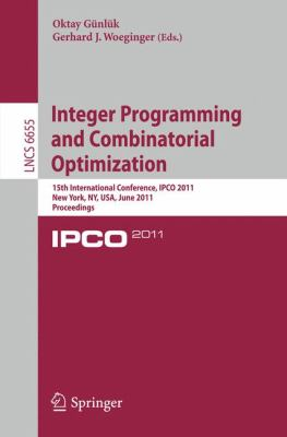 Integer Programming and Combinatorial Optimization: 15th International Conference, IPCO 2011, New York, NY, USA, June 15-17, 2011. Proceedings ... Computer Science and General Issues)