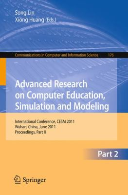 Advanced Research on Computer Education, Simulation and Modeling: International Conference, CESM 2011, Wuhan, China, June 18-19, 2011. Proceedings, ... in Computer and Information Science)